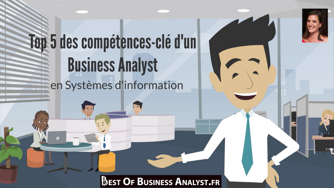 Top 5 des compétences du Business Analyst IT